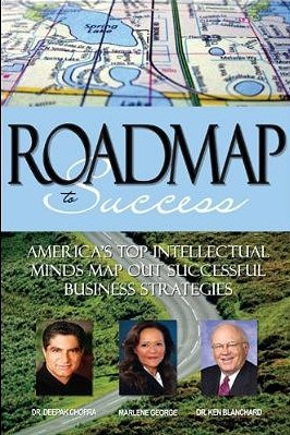 Roadmap to Success: America's Top Intellectual Minds Map Out Successful Business Strategies, 2011 edition