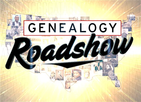 Genealogy Roadshow Google image from https://www.familytree.com/wp-content/uploads/2016/04/Genealogy-Roadshow-Starts-in-May-Find-more-genealogy-blogs-at-FamilyTree.com_.png