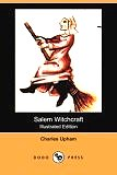 Salem Witchcraft (Illustrated Edition) (Dodo Press) (Paperback) by Charles Upham