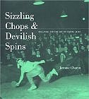 Sizzling Chops and Devilish Spins: Ping-Pong and the Art of Staying Alive by Jerome Charyn