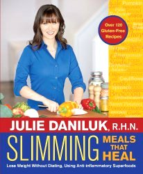 Slimming Meals That Heal: Lose Weight Without Dieting, Using Anti-inflammatory Superfoods by Julie Daniluk image from Amazon.com