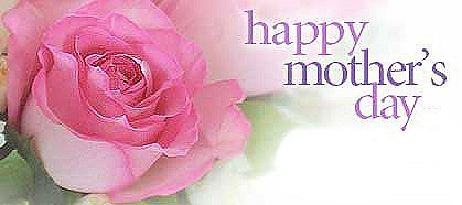Happy Mother's Day - Google image from http://raibledesigns.com/repository/images/HappyMothersDay.jpg