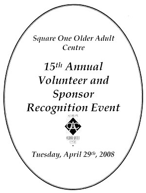 Older Adult Centre 15th Annual Volunteer and Sponsor Recognition Event, Tuesday, April 29, 2008