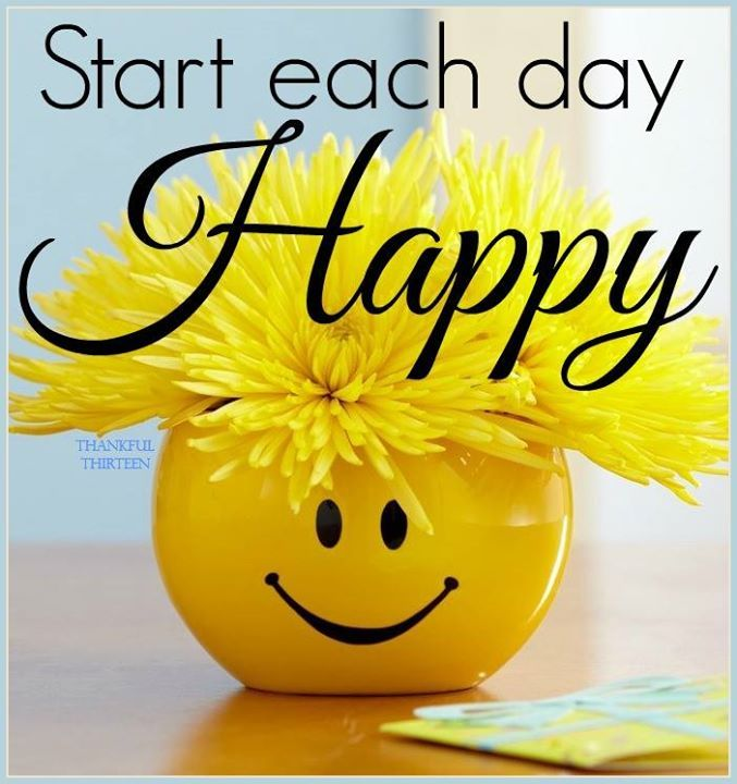 Start Each Day Happy image from Thankful 'Thirteen on Facebook Google image from https://www.facebook.com/pg/ThankfulThirteen/photos/