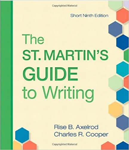The St. Martin's Guide to Writing: Short, 7th or 2004 edition by Rise B. Axelrod, and Charles R. Cooper