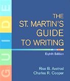The St. Martin's Guide to Writing (8th edition 2007) (Hardcover) by Rise B. Axelrod and Charles R. Cooper