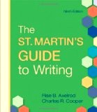 The St. Martin's Guide to Writing (9th edition 2010) (Hardcover) by Rise B. Axelrod and Charles R. Cooper