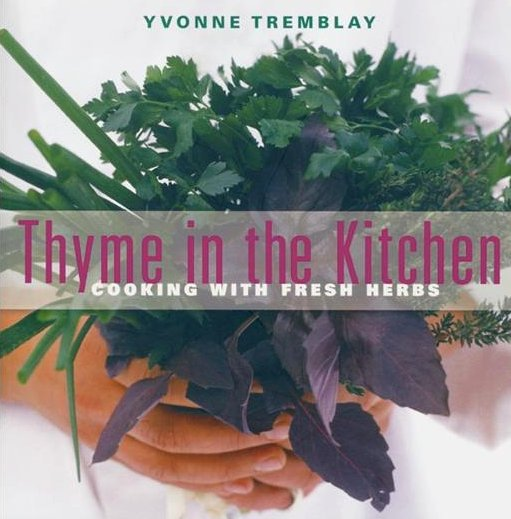 Thyme in the Kitchen: Cooking with Fresh Herbs image from http://www.yvonnetremblay.com/Herbs/Directory.html#thyme
