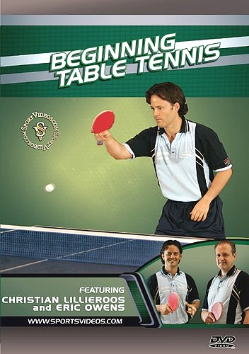 Beginning Table Tennis [DVD] Starring: Christian Lillieroos and Eric Owens Director: Bill Richardson