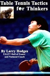 Table Tennis Tactics for Thinkers by Larry Hodges