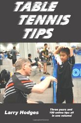 Table Tennis Tips: 2011-2013 by Larry Hodges