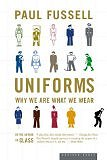 Uniforms: Why We Are What We Wear [Paperback] by Paul Fussell