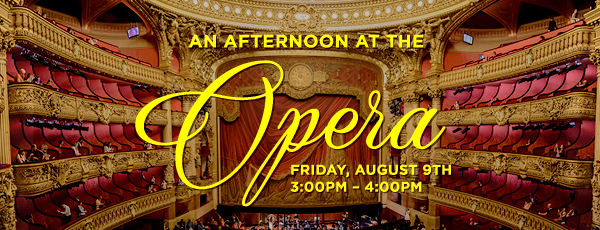 An Afternoon at the Opera image from VIVA Mississauga email July 31, 2019