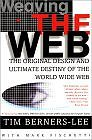 Weaving the Web: The Original Design and Ultimate Destiny of the World Wide Web (Paperback) by Tim Berners-Lee
