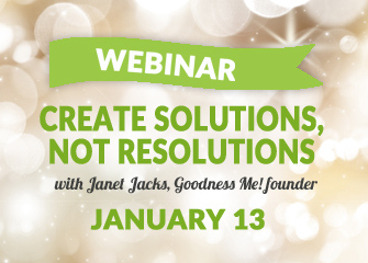 Create Solutions Not Resolutions Webinar with Janet Jacks image from http://view.s6.exacttarget.com/