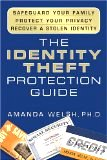 The Identity Theft Protection Guide: *Safeguard Your Family *Protect Your Privacy *Recover a Stolen Identity by Amanda Welsh