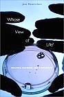Whose View of Life? Embryos, Cloning, and Stem Cells (Hardcover) by Jane Maienschein