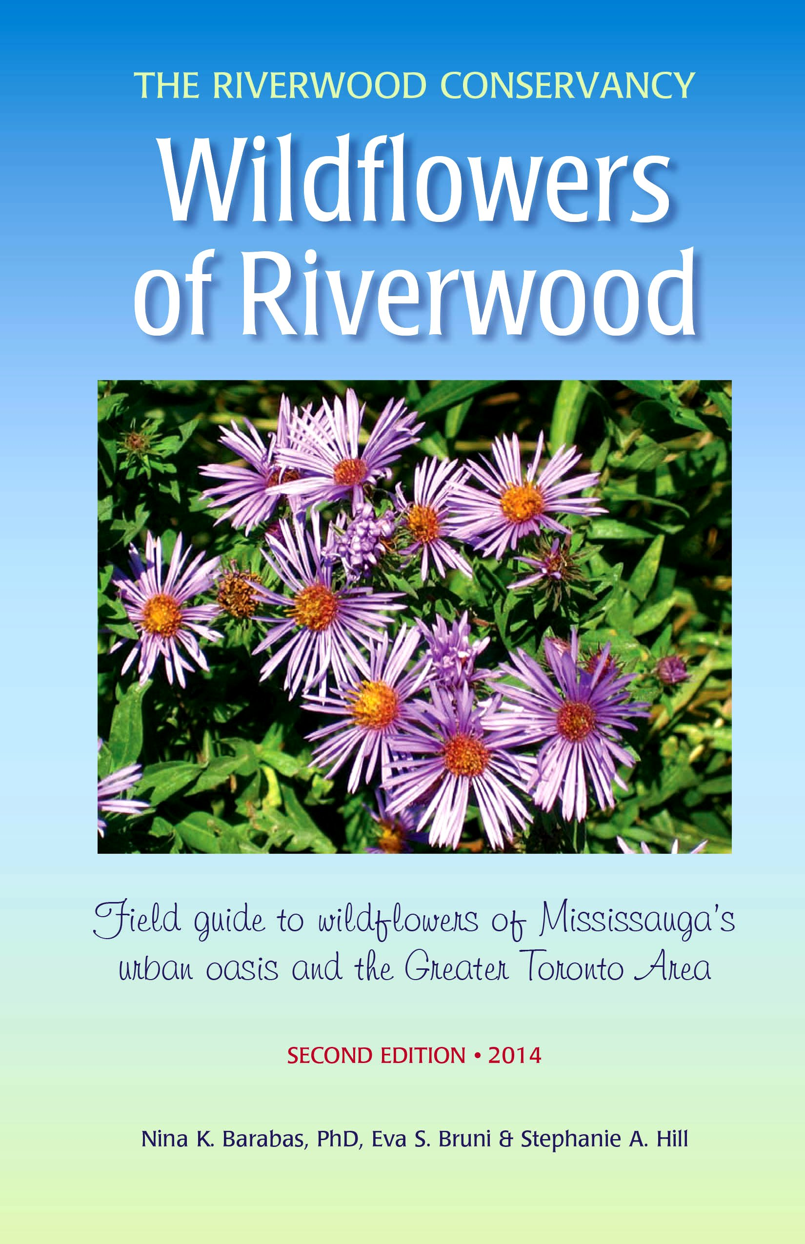 Wildflowers of Riverwood, Field Guide to Wildflowers of Mississauga's Garden Park and the Greater Toronto Area by Co-authors: Nina Katalin Barabas, PhD, Eva Sabrina Bruni and Stephanie-Ann Hill. Google image from http://www.theriverwoodconservancy.org/index.php/online-shop/product/13-wildflowers-of-riverwood