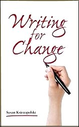 Writing for Change by Susan Ksiezopolski