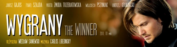 Wygrany / The Winner (2011) Movie Poster Google image from http://ivowidlak.files.wordpress.com/2011/05/wygrany-the-winner-pawel-szajda-chicago.jpg