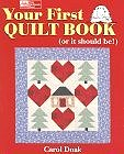Your First Quilt Book (or it should be!) (Paperback) by Carol Doak (Author)